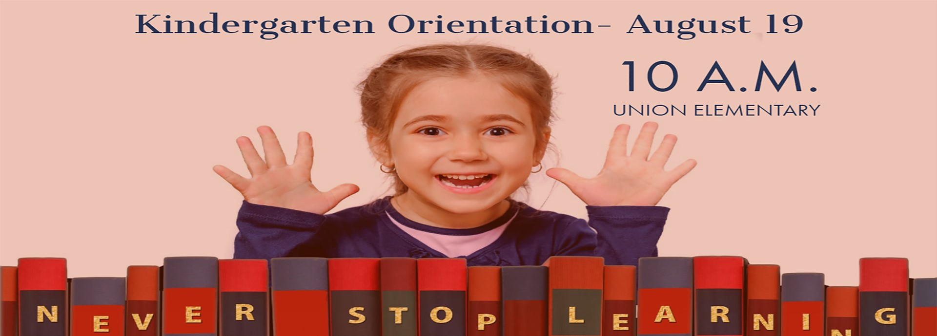 UNION KINDERGARTEN ORIENTATION: little girl with books, and information about kindergarten orientation, August 19 at 10 am at Union.