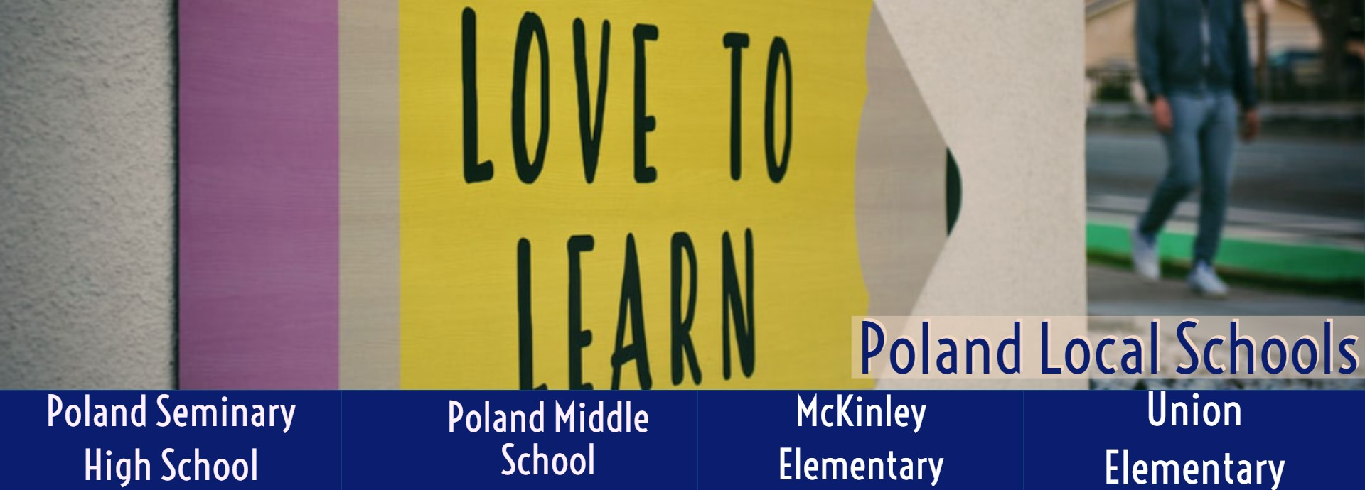 Poland Local Schools, Love to Learn.